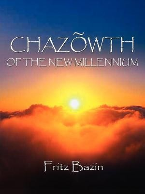 Chazowth2000 Edition  -     By: Fritz Bazin