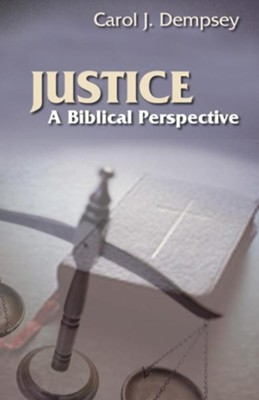 Justice: A Biblical Perspective  -     By: Carol J. Dempsey