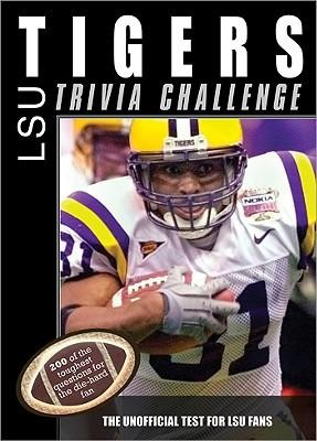 The LSU Tigers Trivia Challenge: The Unofficial Test for LSU Fans  -