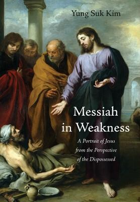 Messiah in Weakness  -     By: Yung Suk Kim