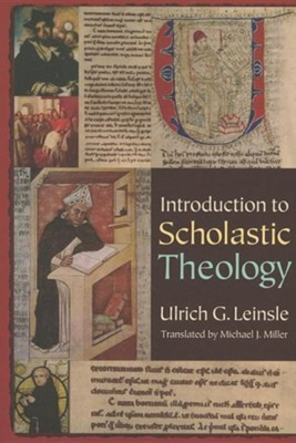 Introduction to Scholastic Theology  -     By: Ulrich G. Leinsle, Michael J. Miller