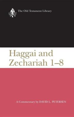 Haggai & Zechariah 1-8: Old Testament Library [OTL] (Hardcover)   -     By: David L. Petersen
