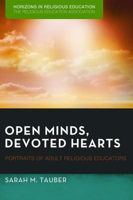 Open Minds, Devoted Hearts: Portraits of Adult Religious Educators  -     By: Sarah M. Tauber, Dean Blevins, Elizabeth Caldwell