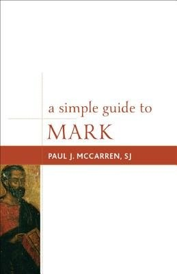A Simple Guide to Mark  -     By: Paul J. McCarren