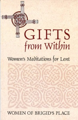 Gifts from Within  -     By: Women of Brigid's Place