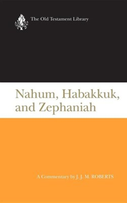 Nahum, Habakkuk, and Zephaniah: Old Testament Library [OTL] (Hardcover)   -     By: J.J.M. Roberts