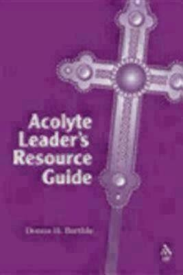 Acolyte Leader's Resource Guide  -     By: Donna H. Barthle