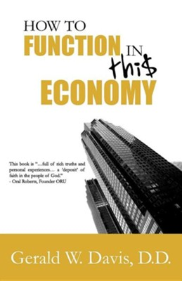 How to Function in This Economy  -     By: Gerald W. Davis