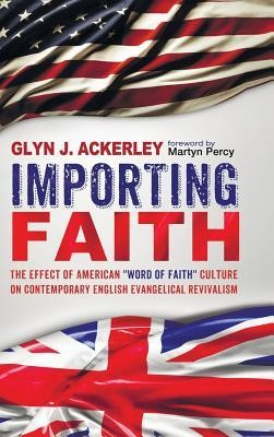 Importing Faith  -     By: Glyn J. Ackerley, Martyn Percy