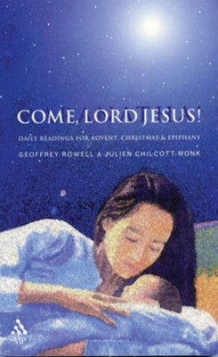 Come, Lord Jesus!  -     By: Geoffrey Rowell, Julien Chilcott-Monk