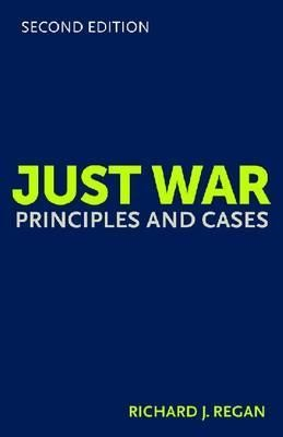 Just War: Principles and Cases  -     By: Richard J. Regan