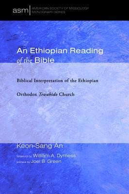 An Ethiopian Reading of the Bible  -     By: Keon-Sang An