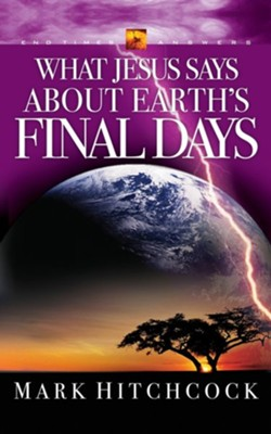 #6: What Jesus Says About Earth's Final Days  -     By: Mark Hitchcock