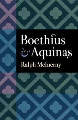Boethius and Aquinas  -     By: Ralph McInerny