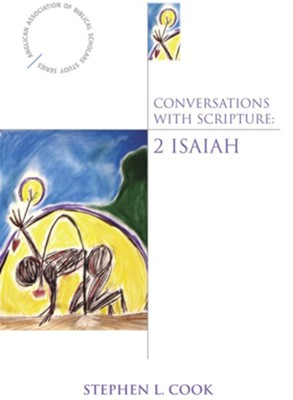 Conversations with Scripture: 2 Isaiah  -     By: Stephen L. Cook