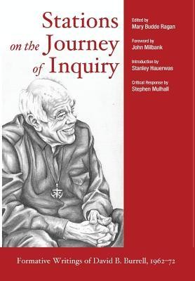 Stations on the Journey of Inquiry  -     Edited By: Mary Budde Ragan     By: David B. Burrell