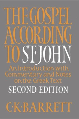 The Gospel according to St. John, Second Edition: An Introduction With Commentary and Notes on the Greek Text  -     By: C. Kingsley Barrett