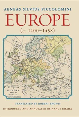 Europe (C. 1400-1458)  -     Translated By: Robert Brown     By: Aeneas Silvius Piccolomini