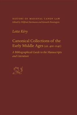 Canonical Coll Early Middle Ages  -     Edited By: Lotte Kery     By: Lotte Kery