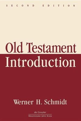 Old Testament Introduction, 2nd Edition   -     By: Werner H. Schmidt
