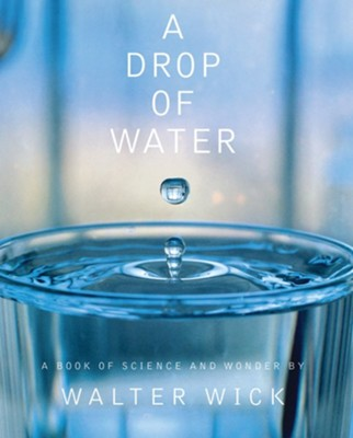 A Drop of Water  -     By: Walter Wick     Illustrated By: Walter Wick