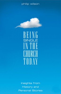 Being Single in the Church Today  -     By: Philip B. Wilson