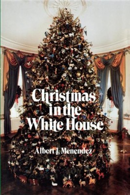 Christmas in the White House  -     By: Albert J. Menendez
