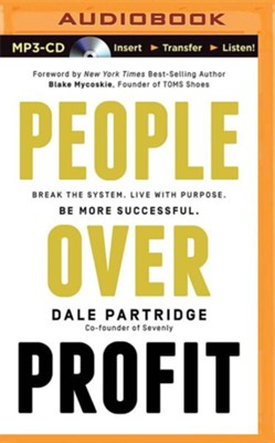 People Over Profit: Break the System, Live with Purpose, Be More Successful - unabridged audiobook on MP3-CD  -     By: Dale Partridge