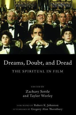 Dreams, Doubt, and Dread: The Spiritual in Film  -