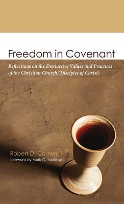Freedom in Covenant  -     By: Robert D. Cornwall, Mark G. Toulouse