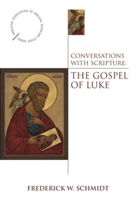 Conversations with Scripture: The Gospel of Luke  -     By: Frederick W. Schmidt