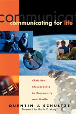 Communicating for Life   -     By: Quentin J. Schultze