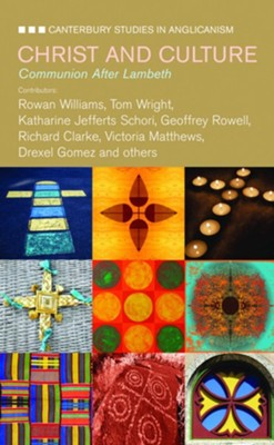 Christ and Culture Communion After Lambeth  -     Edited By: James Barney Hawkins IV     By: Ian S. Markham, Martyn Percy