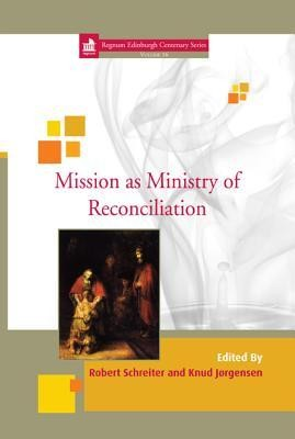 Mission as Ministry of Reconciliation  -     By: Robert Schreiter