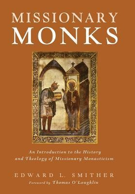Missionary Monks  -     By: Edward L. Smither, Thomas O'Loughlin