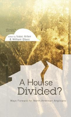 A House Divided  -     Edited By: Isaac Arten, William Glass