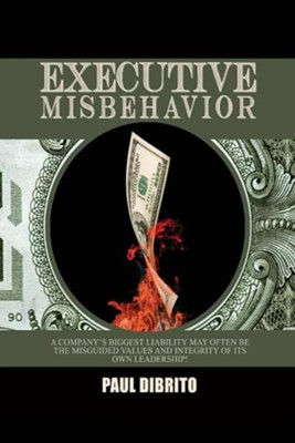 Executive Misbehavior, Edition 00021- 2  -     By: Paul Dibrito