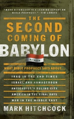 The Second Coming of Babylon: What the Bible Says About the End Times  -     By: Mark Hitchcock