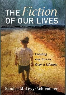 The Fiction of Our Lives  -     By: Sandra M. Levy-Achtemeier