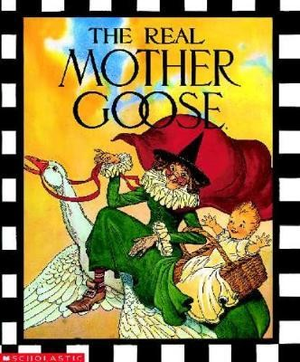 The Real Mother Goose  -     By: Blanche Fisher Wright     Illustrated By: Blanche Fisher Wright