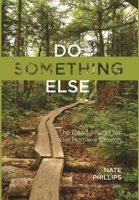 Do Something Else  -     By: Nate Phillips, Bruce Reyes-Chow