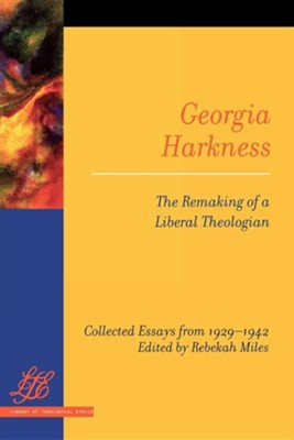 Georgia Harkness: The Remaking of a Liberal Theologian   -     By: Georgia Harkness