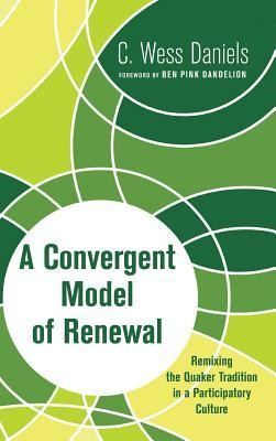 A Convergent Model of Renewal  -     By: C. Wess Daniels, Ben Pink Dandelion