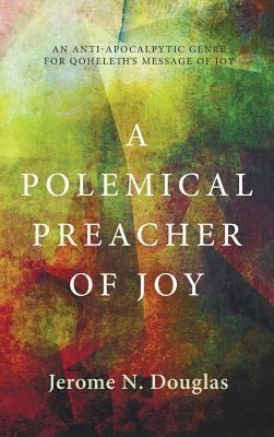 A Polemical Preacher of Joy  -     By: Jerome N. Douglas