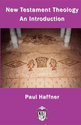 New Testament Theology  -     By: Paul Haffner
