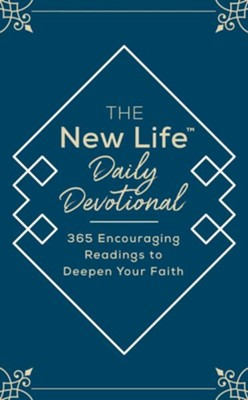 The New Life Daily Devotional: 365 Encouraging Readings to Deepen Your Faith  -