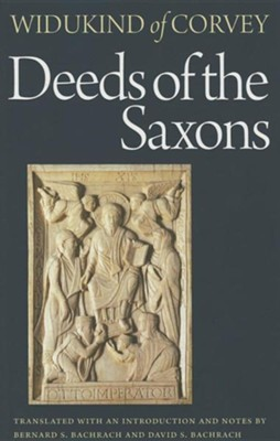 Deeds of the Saxons  -     Translated By: Bernard S. Bachrach     By: Widukind of Corvey