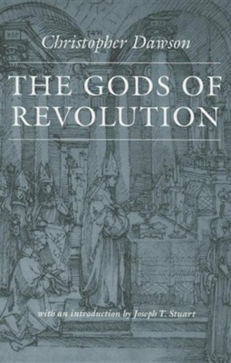 The Gods of Revolution  -     By: Christopher Dawson