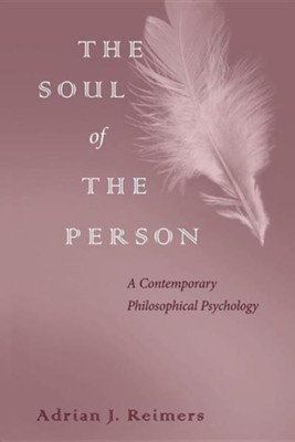 The Soul of the Person  -     By: Adrian J. Reimers