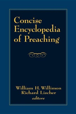 Concise Encyclopedia of Preaching  -